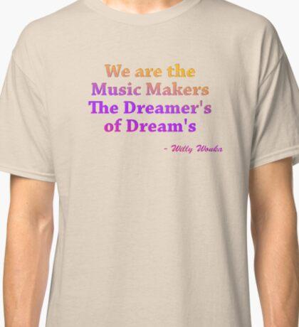 Willy Wonka Quote Classic T-Shirt