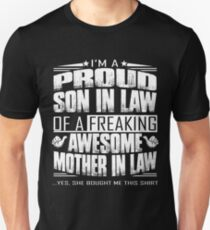 I'm a proud son in law of a freaking awesome mother in law shirt T-Shirt