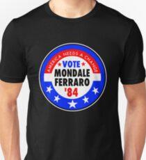 Mondale Ferraro 1984 Election Campaign Button Unisex T-Shirt