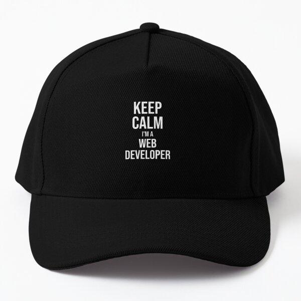 Keep Calm I'm A Web Developer : Funny Web Developer T-shirt Coworker Gag Gift For Men And Women (Birthday, Halloween, Christmas & Thanksgiving Gifts Idea) Baseball Cap