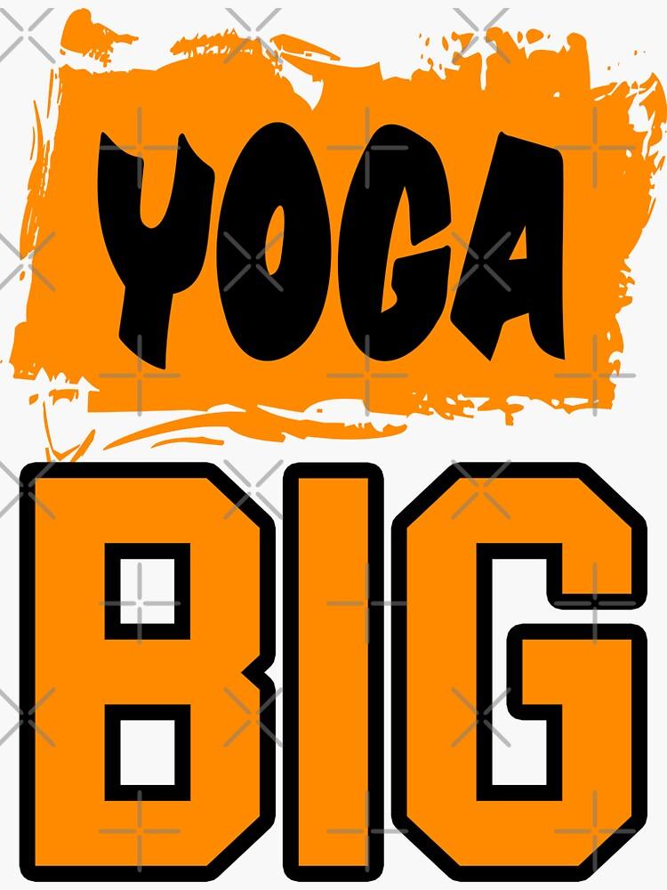 Yoga Big Orange Text Tshirt  by BryanRason
