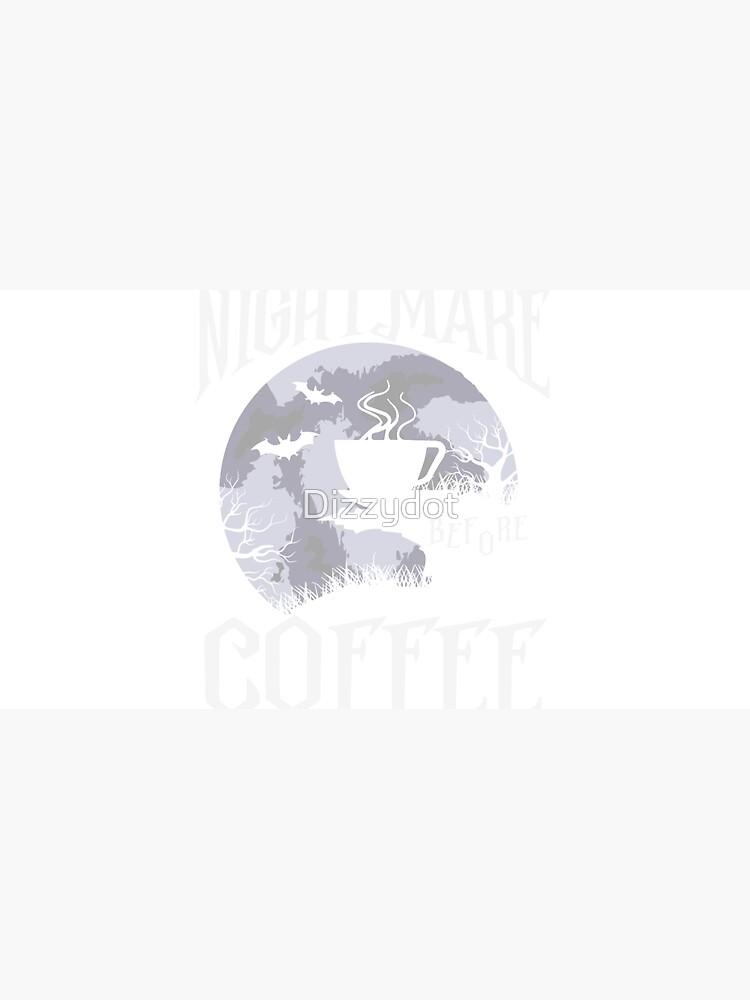 Nightmare Before Coffee by Dizzydot