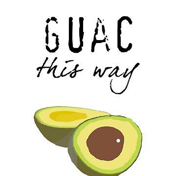Guac This Way by bitchfacesam