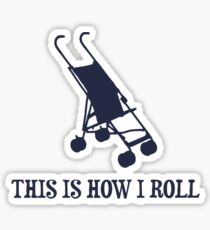 This Is How I Roll Baby Stroller Sticker