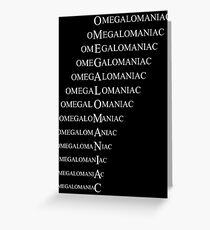OMEGALOMANIAC Grußkarte