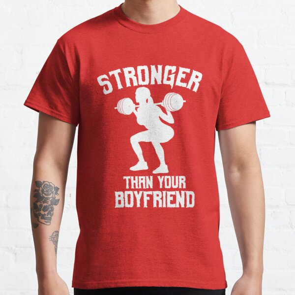 Stronger Than Your Boyfriend Classic T-Shirt