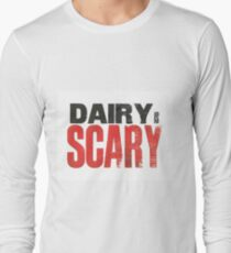 Dairy is Scary print Long Sleeve T-Shirt