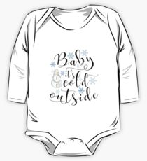 Christmas gift - Baby it's cold outside modern calligraphy art with snowman and snowflakes One Piece - Long Sleeve
