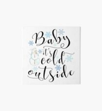 Christmas gift - Baby it's cold outside modern calligraphy art with snowman and snowflakes Art Board