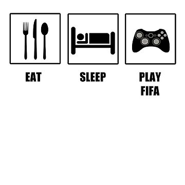 EAT SLEEP PLAY FIFA by tappers24