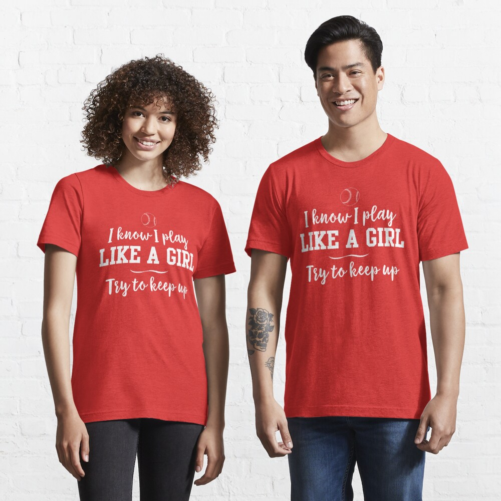 I know I play like a girl. Try to keep up Essential T-Shirt