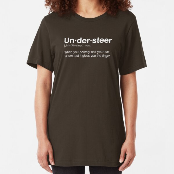 The Definition of Understeer Slim Fit T-Shirt