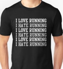 I love running. I hate running.  T-Shirt