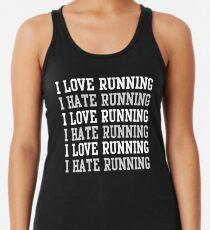 I love running. I hate running.  Women's Tank Top