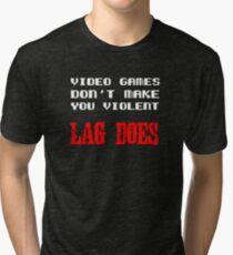 Video games don't make you violent Tri-blend T-Shirt