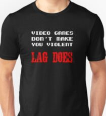 Video games don't make you violent T-Shirt