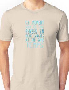 Deux langues at the same temps Unisex T-Shirt