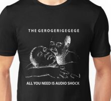 All You Need is Audio Shock Unisex T-Shirt