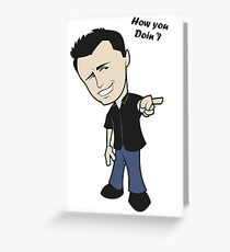 Friends - How you doin?  Greeting Card