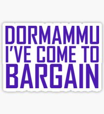 Dormammu, I've Come to Bargain Sticker