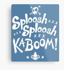 Sploosh Sploosh Kaboom! Metal Print