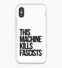This Machine Kills Fascists iPhone Case