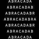 Abracadabra - white text by BPWORDEATER