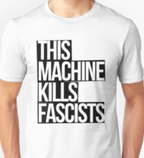 This Machine Kills Fascists (white on black) Unisex T-Shirt
