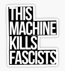 This Machine Kills Fascists (white on black) Sticker