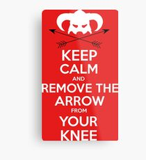 Keep calm and remove the arrow from your knee Metal Print