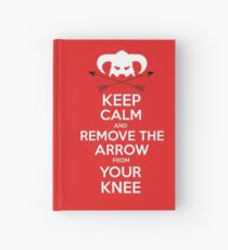 Keep calm and remove the arrow from your knee Hardcover Journal