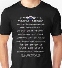 Friends - monica monica have a happy hannukah  T-Shirt