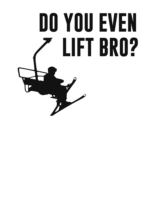 Quot Bro Do You Even Ski Lift Quot Stickers By Theshirtyurt