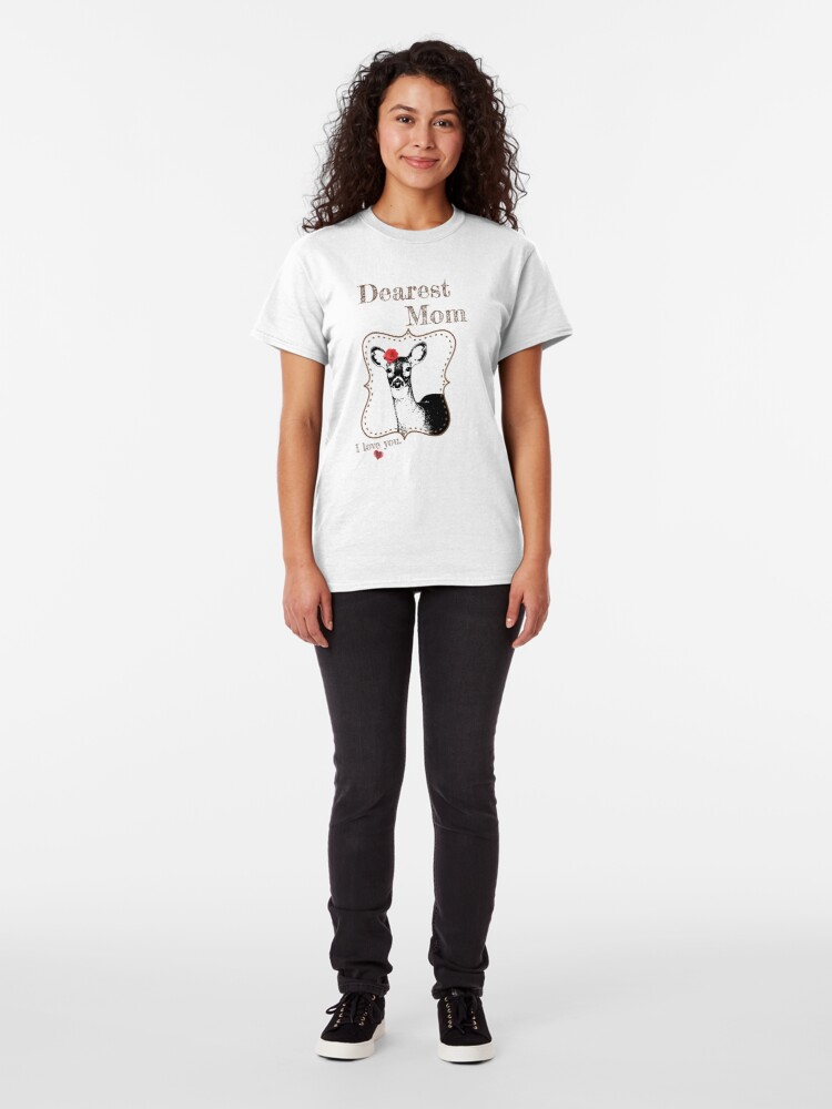 Alternate view of Deer Mom - I love my dear family Classic T-Shirt