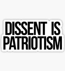Dissent is Patriotism Sticker