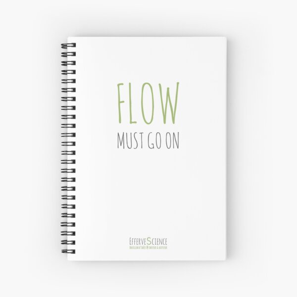 Flow must go on Cahier à spirale