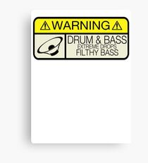 Drum & Bass Warning Canvas Print