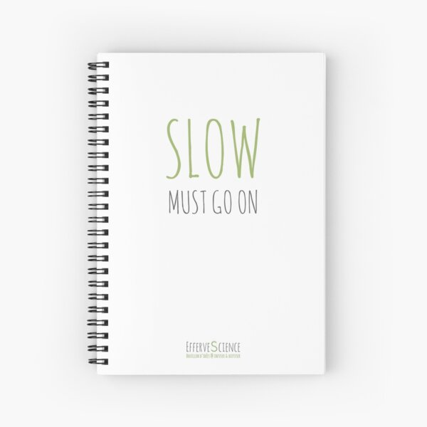 Slow must go on Cahier à spirale