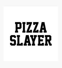 Pizza Slayer Photographic Print