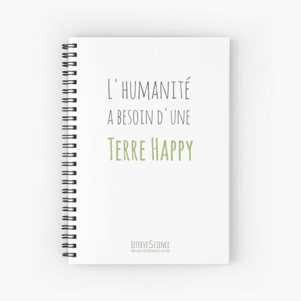 L'humanité a besoin d'une Terre Happy Cahier à spirale