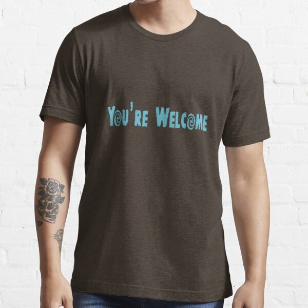 Maui You're Welcome Essential T-Shirt
