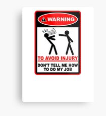 Warning! To avoid injury don't tell me how to do my job. (with keyboard) Metal Print