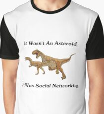 Social Networking: The Real Cause Of Dinosaur Extinction Graphic T-Shirt