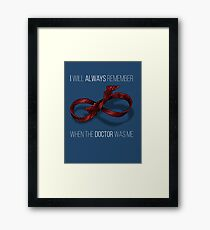 remember the 11th doctor Framed Print