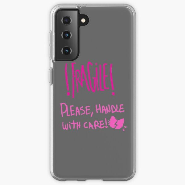 FRAGILE! Please, handle with care! Samsung Galaxy Soft Case