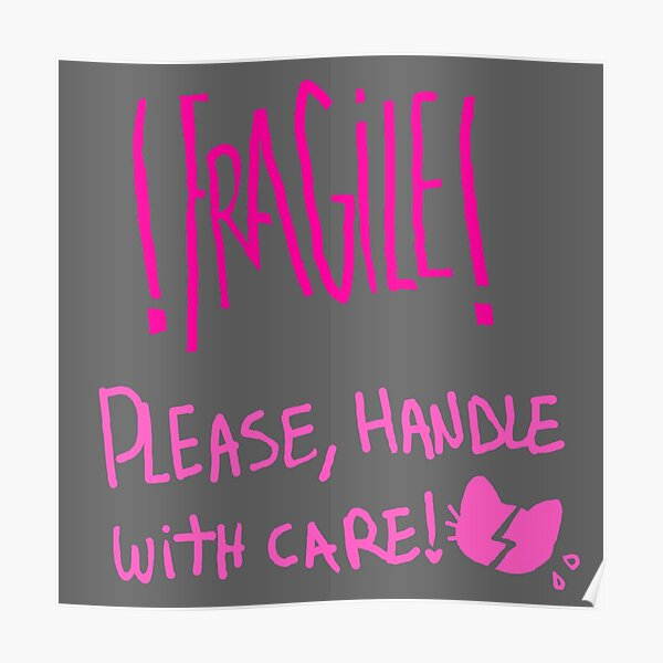 FRAGILE! Please, handle with care! Poster