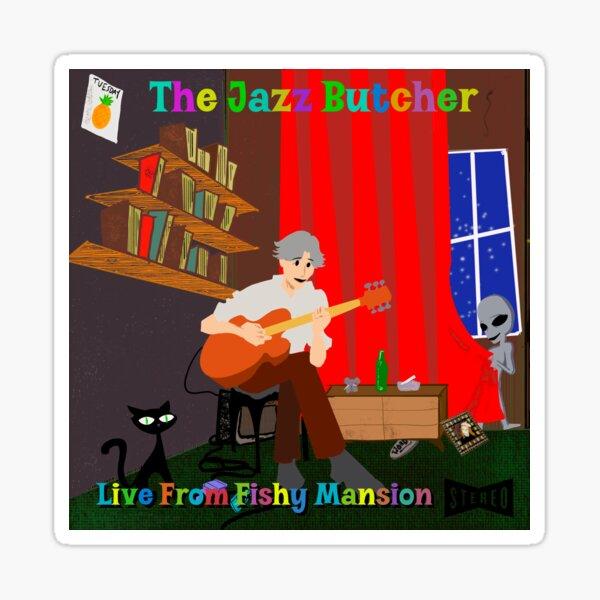 Jazz Butcher Live aus Fishy Mansion Sticker