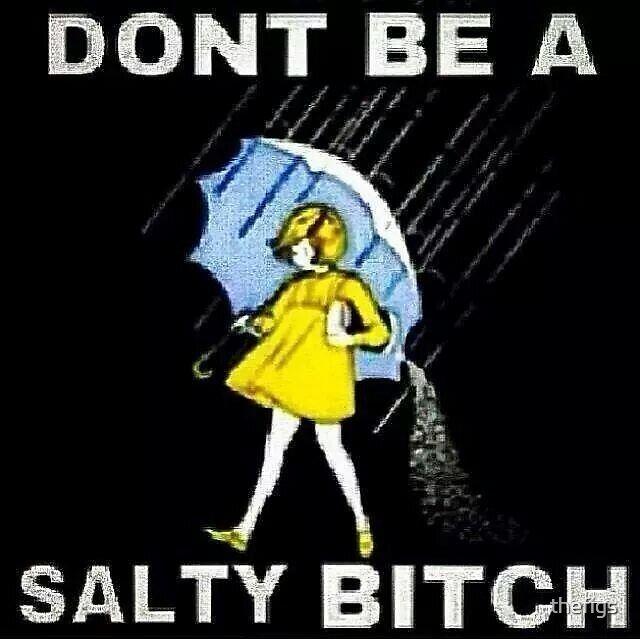 Salty | Know Your Meme |Salty Girl Meme