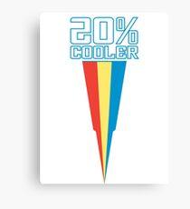 20% COOLER Canvas Print
