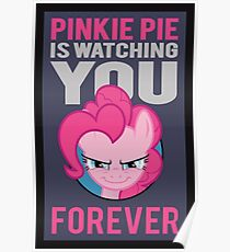 Pinkie Pie is Watching You Forever Poster